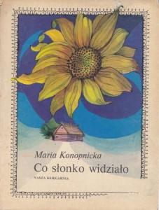 Znalezione obrazy dla zapytania Maria Konopnicka : Co Słonko widziało 1982
