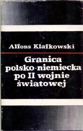 Znalezione obrazy dla zapytania Alfons Klafkowski : Granica polsko-niemiecka po II wojnie światowej
