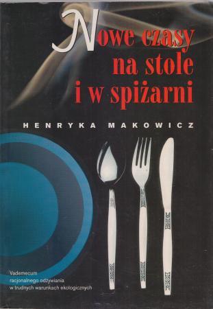 Znalezione obrazy dla zapytania Henryka Makowicz Nowe czasy na stole i w spiżarni
