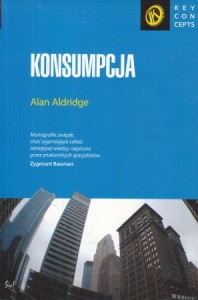 Aldridge Alan - Konsumpcja. /Key Concepts/.
