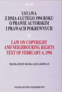 Ustawa z dnia 4 lutego 1994 roku o prawie autorskim i prawach pokrewnych. Law on copyright and neighbouring rights. Text of February 4, 1994. Translated by Bianka Alicja Kortlan.