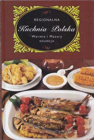 Regionalna Kuchnia Polska Warmia I Mazury Zebrała Marta Orłowska