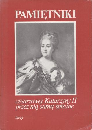 Znalezione obrazy dla zapytania Pamiętniki cesarzowej Katarzyny II przez nią samą spisane